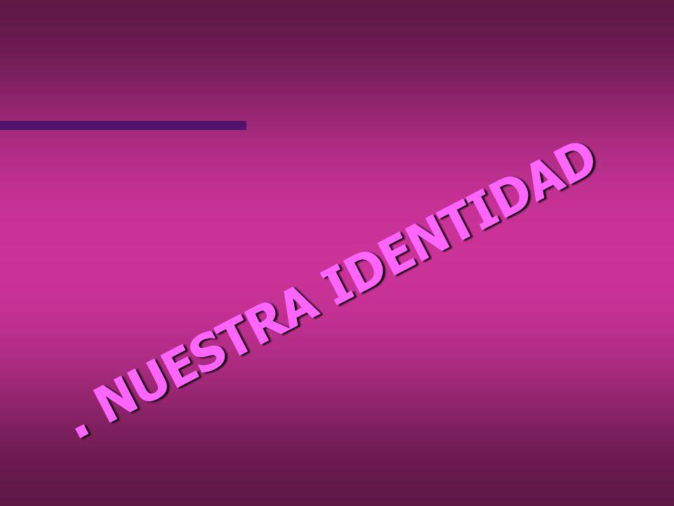 . NUESTRA IDENTIDAD