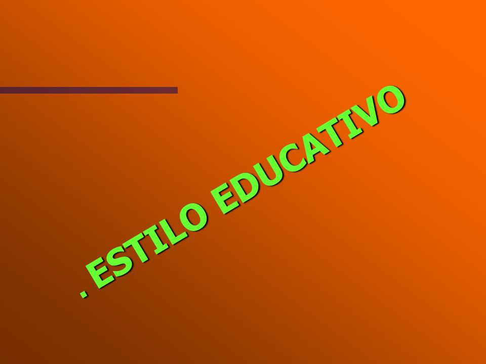 . ESTILO EDUCATIVO. ESTILO EDUCATIVO
