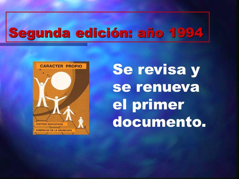 Segunda edición: año 1994 Se revisa y se renueva el primer documento.