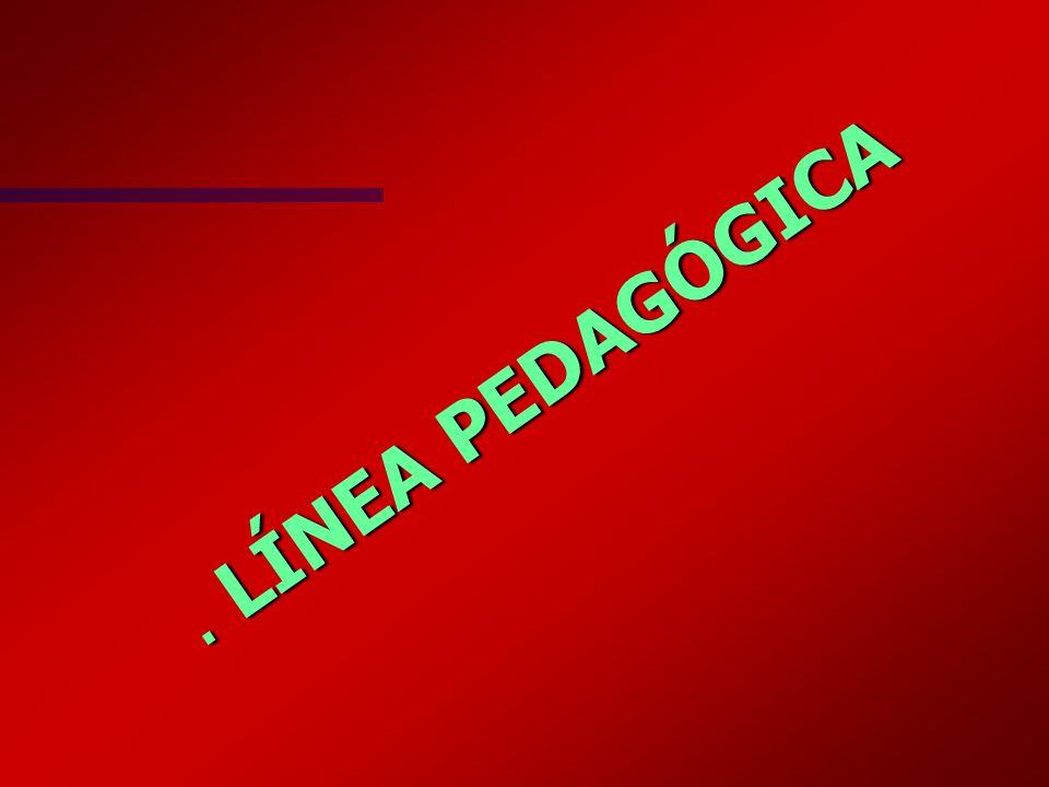 . LÍNEA PEDAGÓGICA