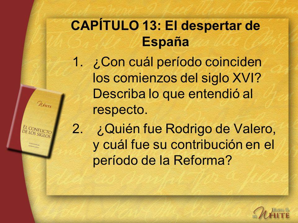CAPÍTULO 13: El despertar de España 1.¿Con cuál período coinciden los comienzos del siglo XVI? Describa lo que entendió al respecto. 2. ¿Quién fue Rod