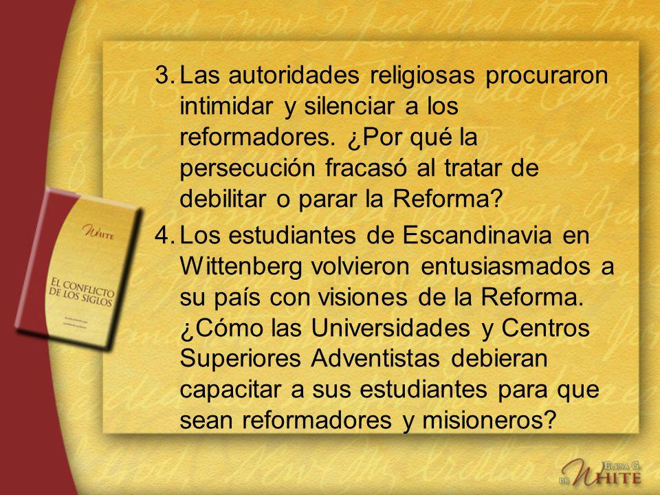 3.Las autoridades religiosas procuraron intimidar y silenciar a los reformadores. ¿Por qué la persecución fracasó al tratar de debilitar o parar la Re