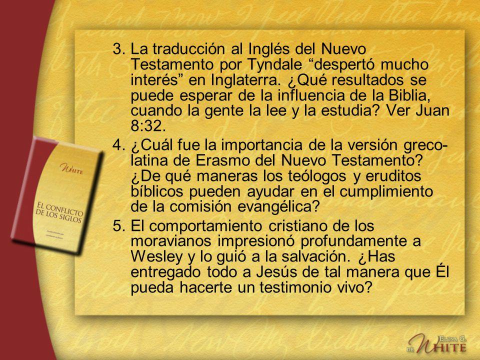 3.La traducción al Inglés del Nuevo Testamento por Tyndale despertó mucho interés en Inglaterra. ¿Qué resultados se puede esperar de la influencia de