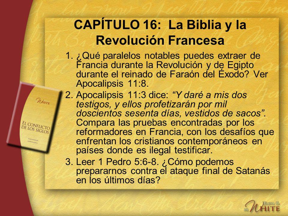 CAPÍTULO 16: La Biblia y la Revolución Francesa 1.¿Qué paralelos notables puedes extraer de Francia durante la Revolución y de Egipto durante el reina