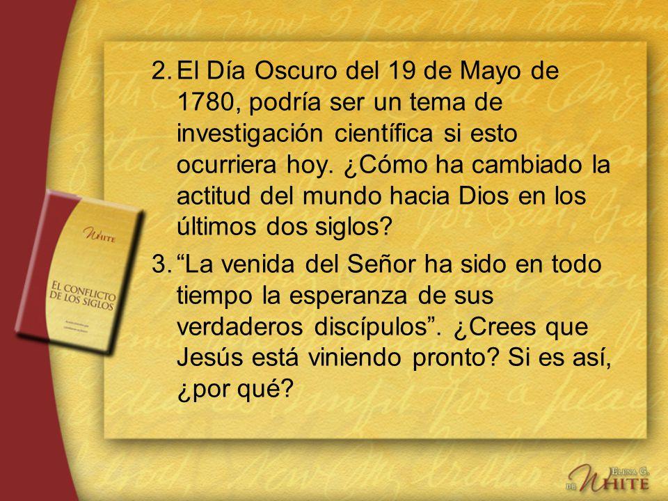2.El Día Oscuro del 19 de Mayo de 1780, podría ser un tema de investigación científica si esto ocurriera hoy. ¿Cómo ha cambiado la actitud del mundo h