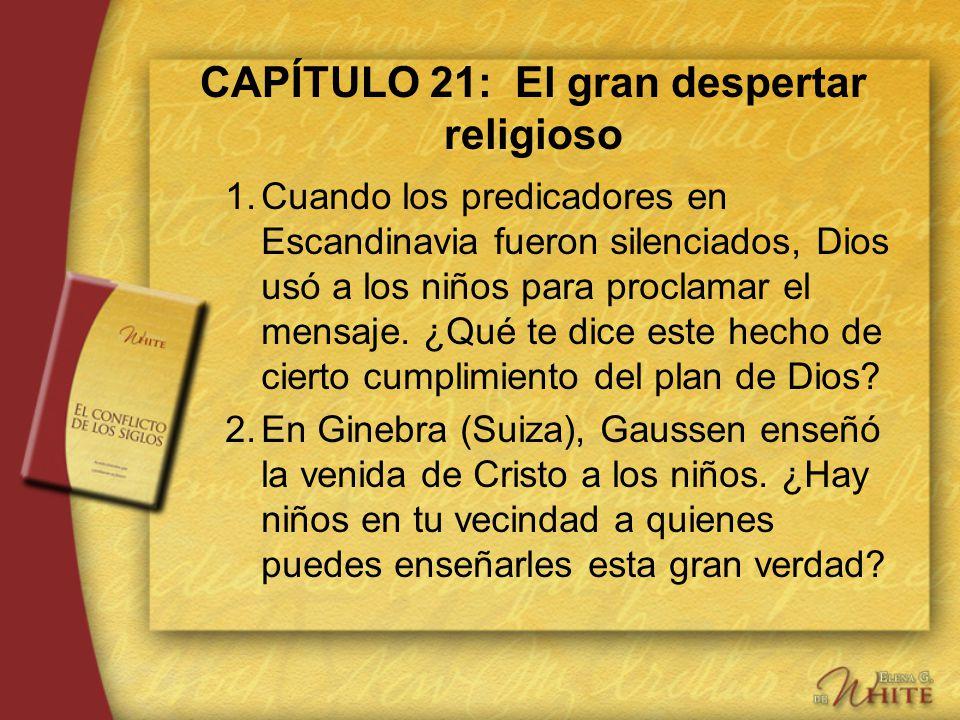 CAPÍTULO 21: El gran despertar religioso 1.Cuando los predicadores en Escandinavia fueron silenciados, Dios usó a los niños para proclamar el mensaje.