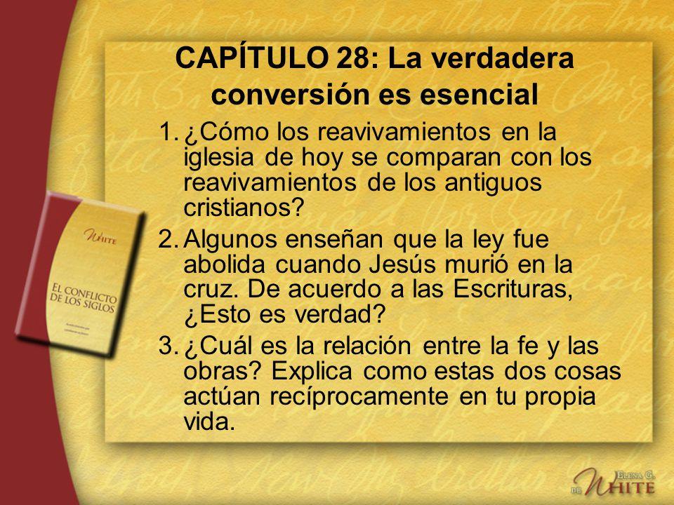 CAPÍTULO 28: La verdadera conversión es esencial 1.¿Cómo los reavivamientos en la iglesia de hoy se comparan con los reavivamientos de los antiguos cr