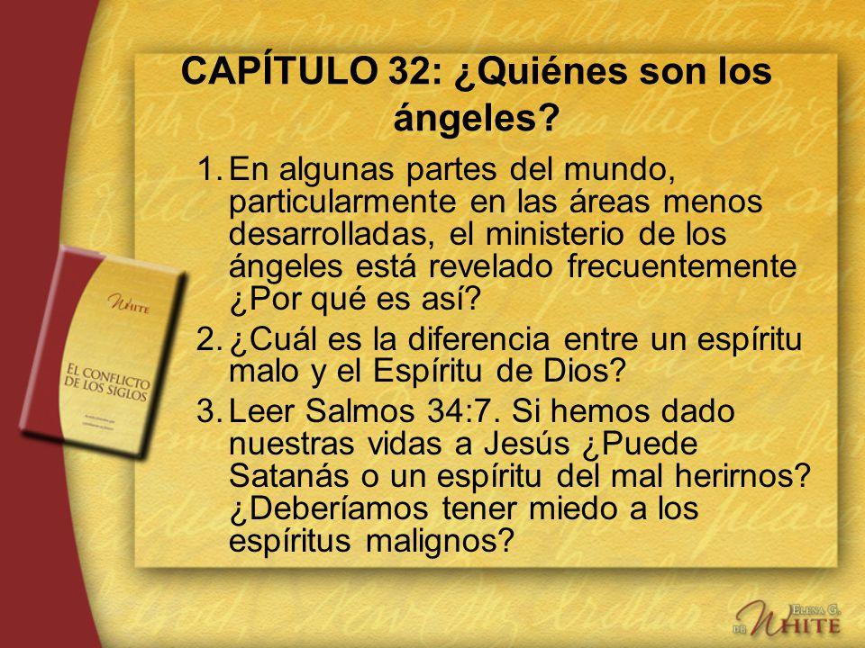 CAPÍTULO 32: ¿Quiénes son los ángeles? 1.En algunas partes del mundo, particularmente en las áreas menos desarrolladas, el ministerio de los ángeles e
