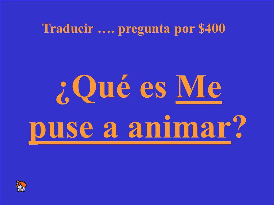 40 I started to cheer. Traducir …. respuesta por $400