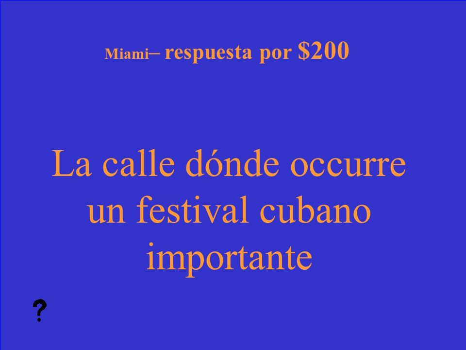 45 ¿Qué es la pequeña habana? Miami – pregunta por $100