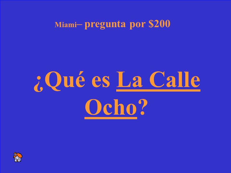 46 La calle dónde occurre un festival cubano importante Miami – respuesta por $200