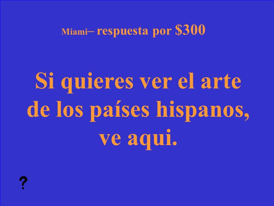 47 ¿Qué es La Calle Ocho? Miami – pregunta por $200