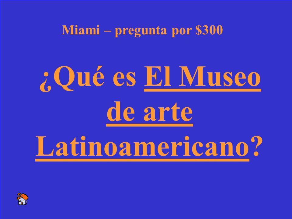 48 Si quieres ver el arte de los países hispanos, ve aqui. Miami – respuesta por $300