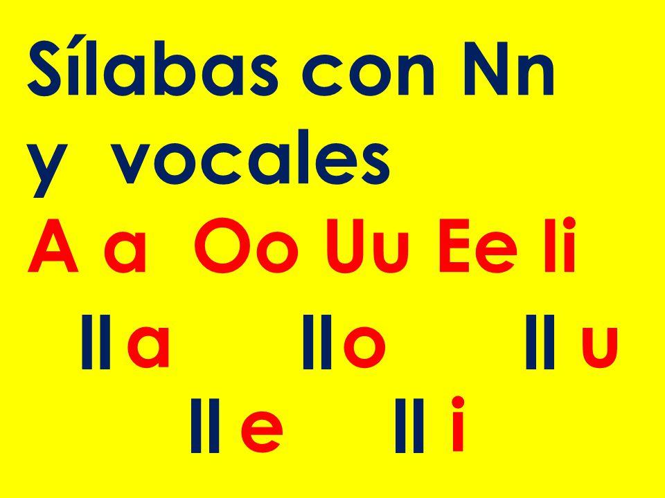 Sílabas con Nn y vocales A a Oo Uu Ee Ii ll a ou e i