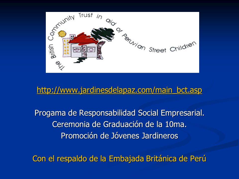 http://www.jardinesdelapaz.com/main_bct.asp Progama de Responsabilidad Social Empresarial. Ceremonia de Graduación de la 10ma. Promoción de Jóvenes Ja