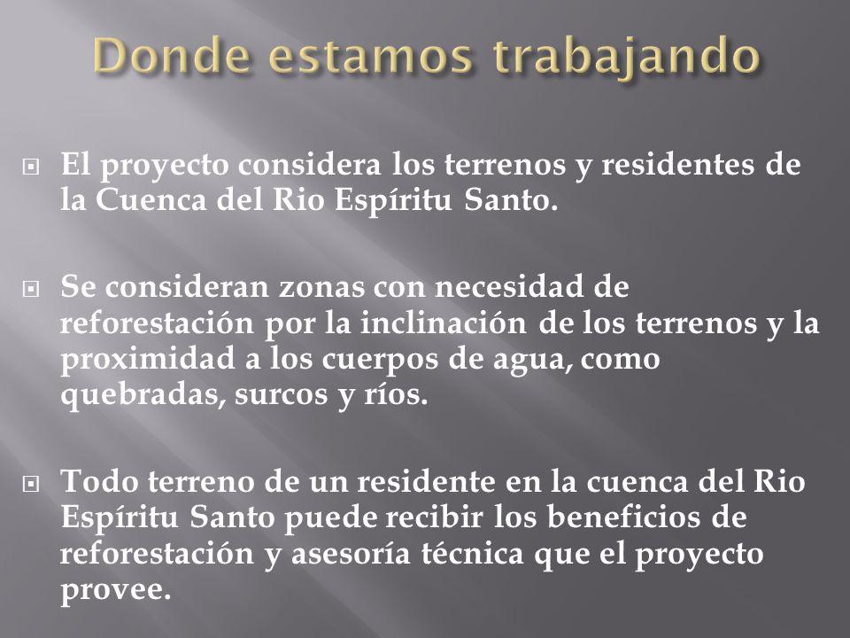 El proyecto considera los terrenos y residentes de la Cuenca del Rio Espíritu Santo.