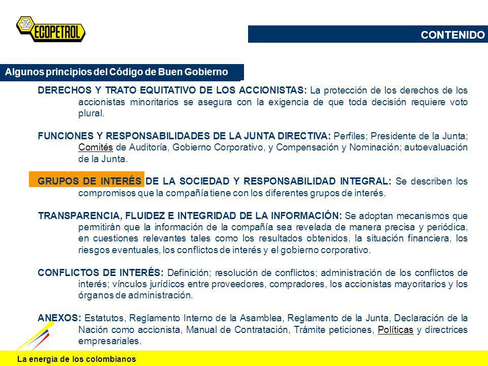La energía de los colombianos Algunos principios del Código de Buen Gobierno DERECHOS Y TRATO EQUITATIVO DE LOS ACCIONISTAS: La protección de los dere
