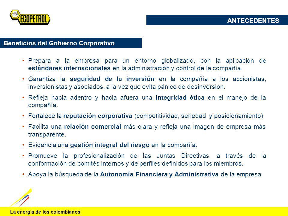 La energía de los colombianos Prepara a la empresa para un entorno globalizado, con la aplicación de estándares internacionales en la administración y