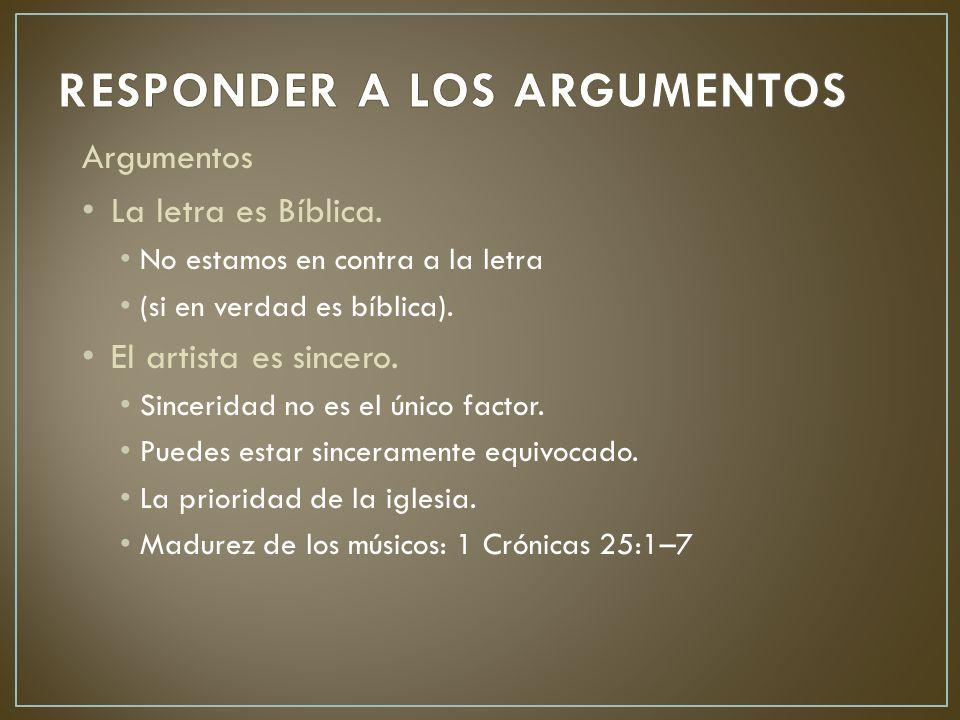 Argumentos La letra es Bíblica. No estamos en contra a la letra (si en verdad es bíblica).