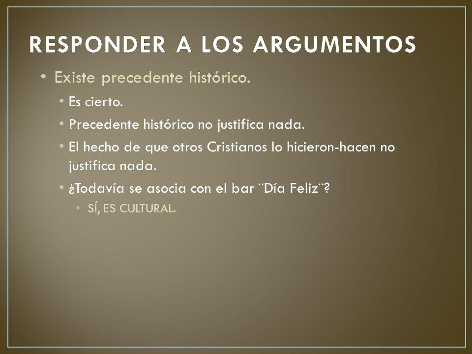 Argumentos La debilidad de los argumentos en contra.