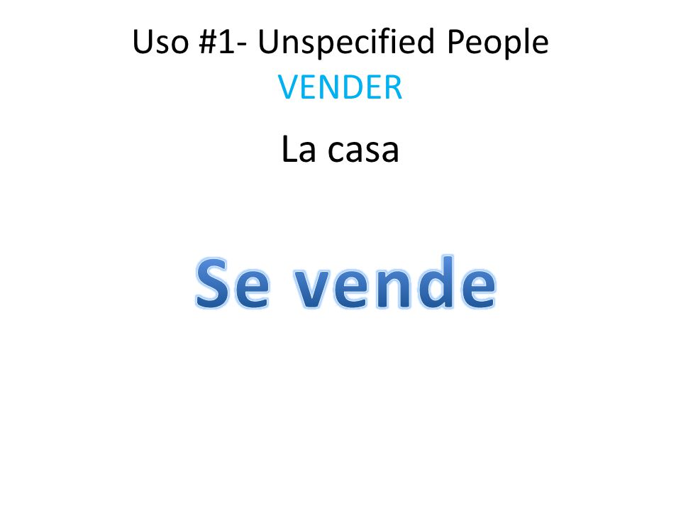Uso #1- Unspecified People VENDER La casa