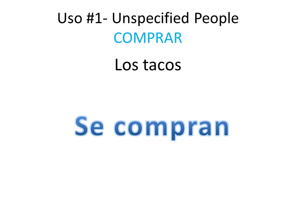 Uso #1- Unspecified People COMPRAR Los tacos