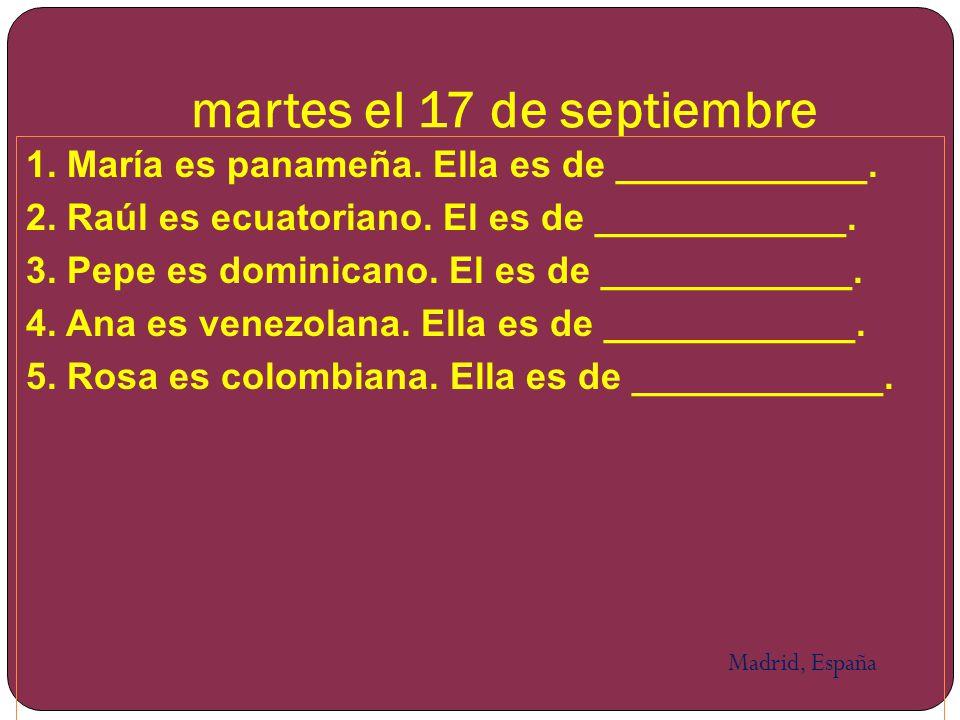 miércoles el 18 de septiembre Completa la oración con unos/unas o los/las 1.