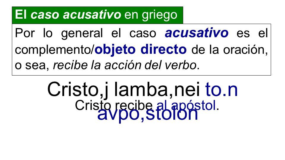 Por lo general el caso acusativo es el complemento/ objeto directo de la oración, o sea, recibe la acción del verbo. Cristo recibe al apóstol. Cristo,