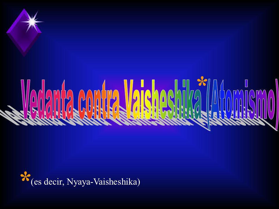 * * (es decir, Nyaya-Vaisheshika)
