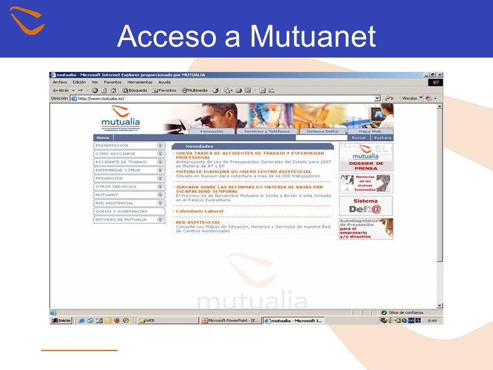 Acceso a Mutuanet 1 er Paso: Entre en www.mutualia.eswww.mutualia.es