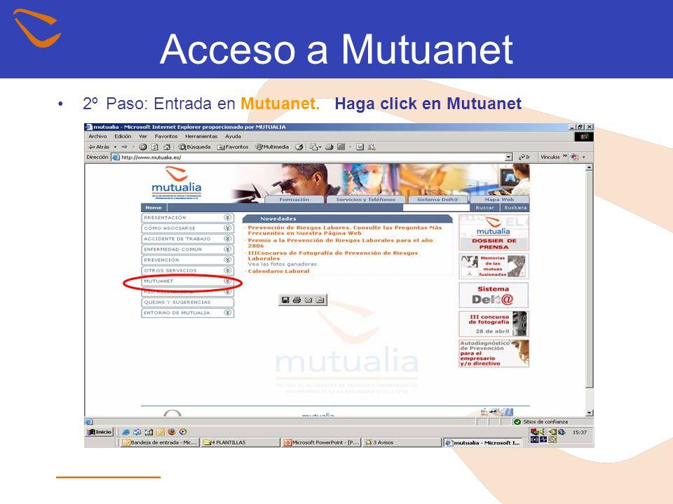Acceso a Mutuanet 2º Paso: Entrada en Mutuanet. Haga click en Mutuanet
