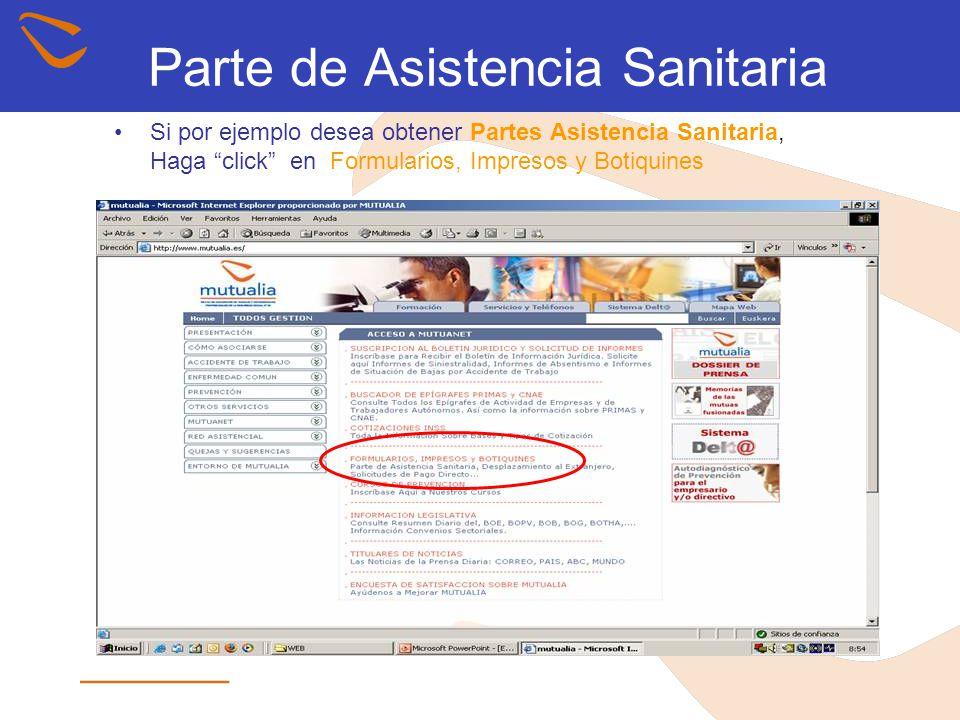Parte de Asistencia Sanitaria Si por ejemplo desea obtener Partes Asistencia Sanitaria, Haga click en Formularios, Impresos y Botiquines
