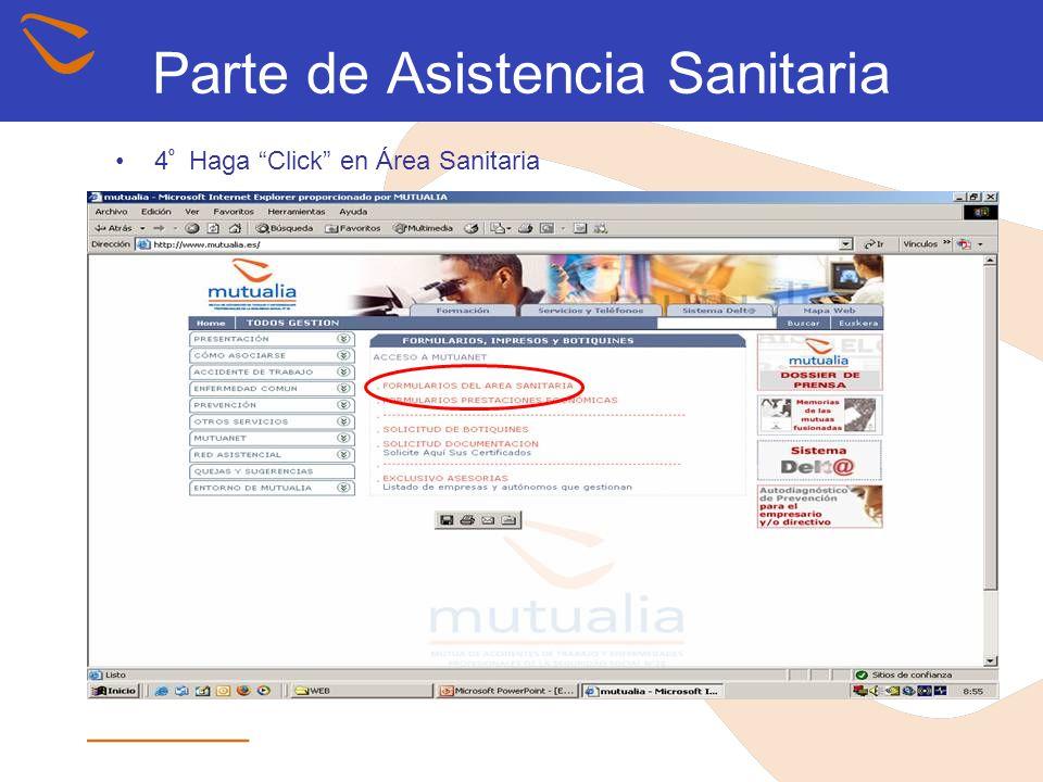 Parte de Asistencia Sanitaria 4 º Haga Click en Área Sanitaria