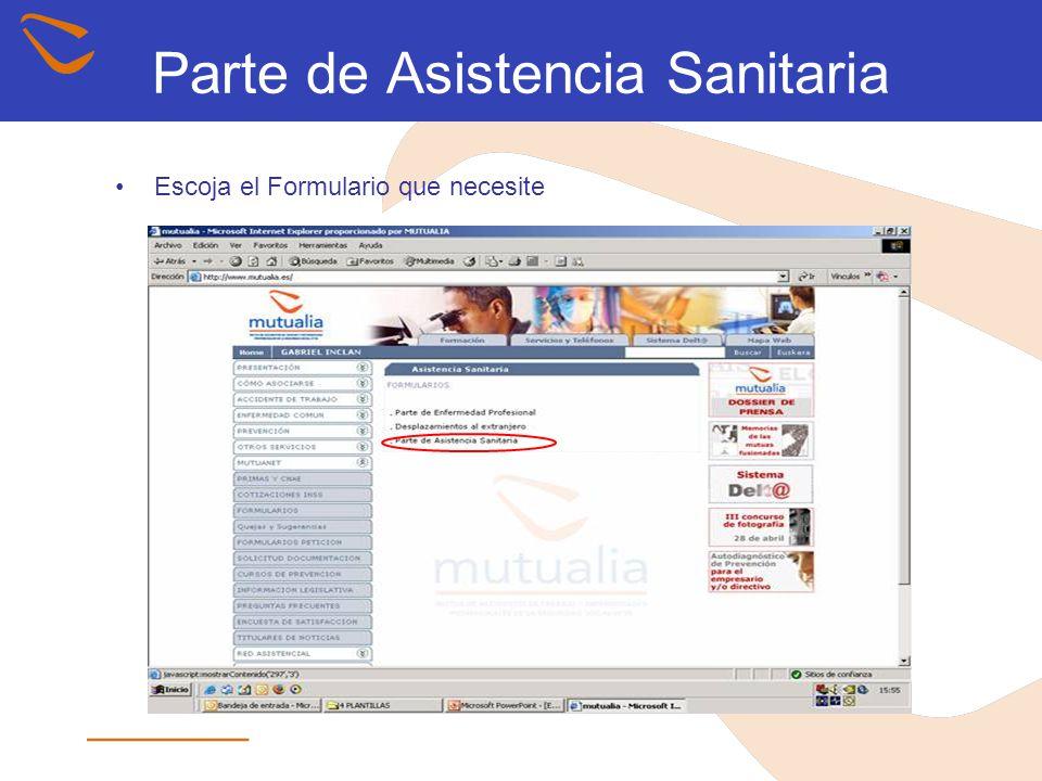 Parte de Asistencia Sanitaria Escoja el Formulario que necesite