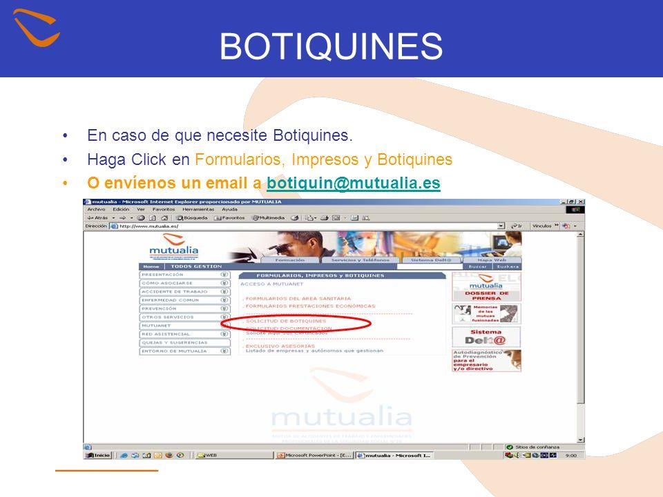 BOTIQUINES En caso de que necesite Botiquines. Haga Click en Formularios, Impresos y Botiquines O envíenos un email a botiquin@mutualia.esbotiquin@mut