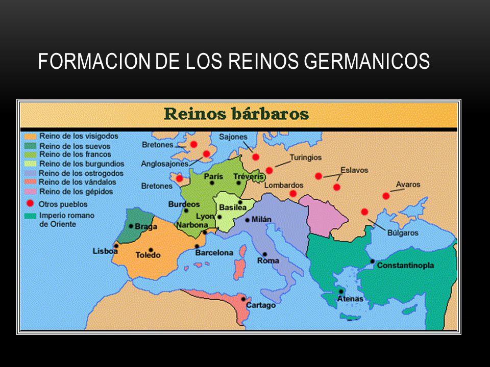 FORMACION DE LOS REINOS GERMANICOS