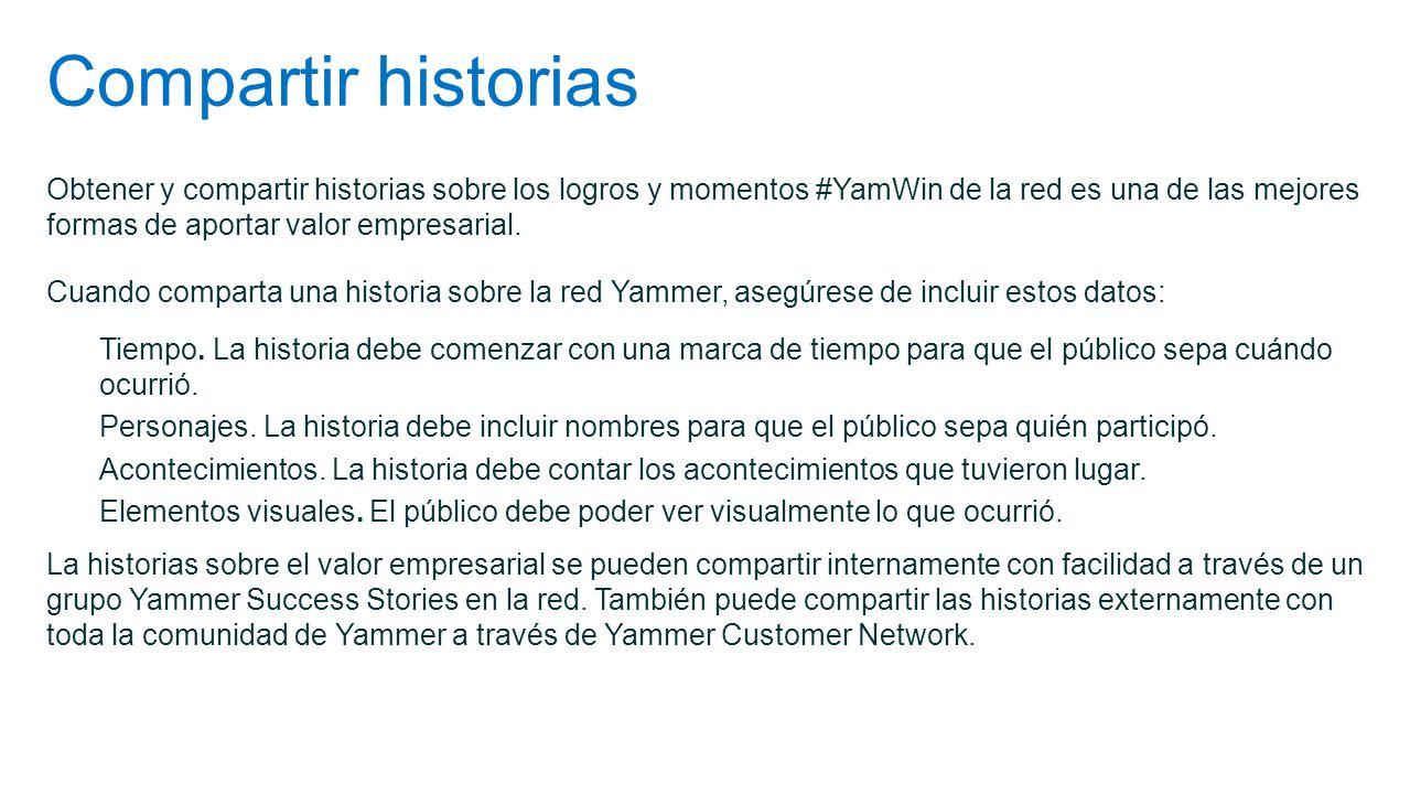 Compartir historias Obtener y compartir historias sobre los logros y momentos #YamWin de la red es una de las mejores formas de aportar valor empresar