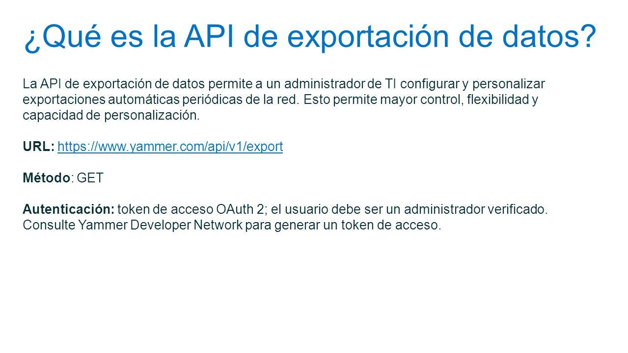 ¿Qué es la API de exportación de datos? La API de exportación de datos permite a un administrador de TI configurar y personalizar exportaciones automá