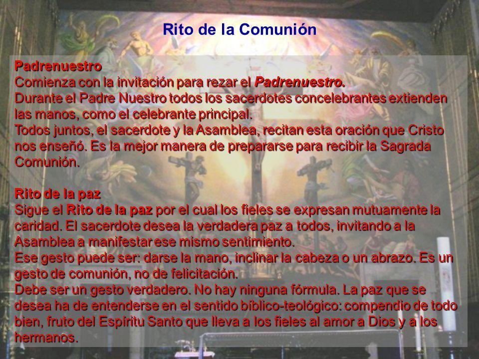 Doxología o alabanza final Dice: Por Cristo, con Él y en Él, a Tí Dios Padre omnipotente en la unidad del Espíritu Santo, todo honor y toda gloria por