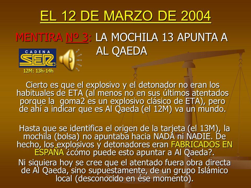 EL 11 DE MARZO DE 2004 Una burda manera de confirmar la mentira anterior con otra.