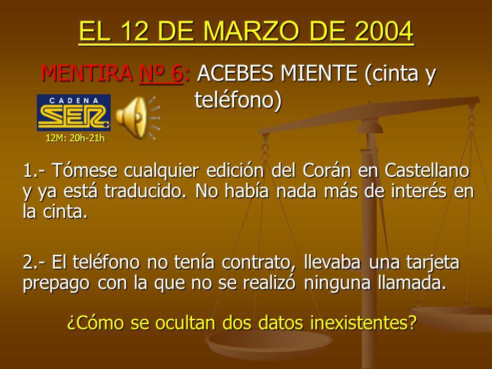 EL 12 DE MARZO DE 2004 Efectivamente, es uno de los enigmas del 11M: dentro de la furgoneta no se encontraron huellas.