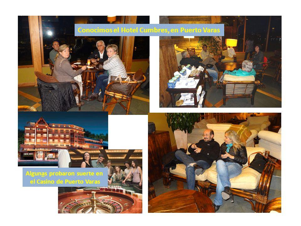 Algunas probaron suerte en el Casino de Puerto Varas Conocimos el Hotel Cumbres, en Puerto Varas