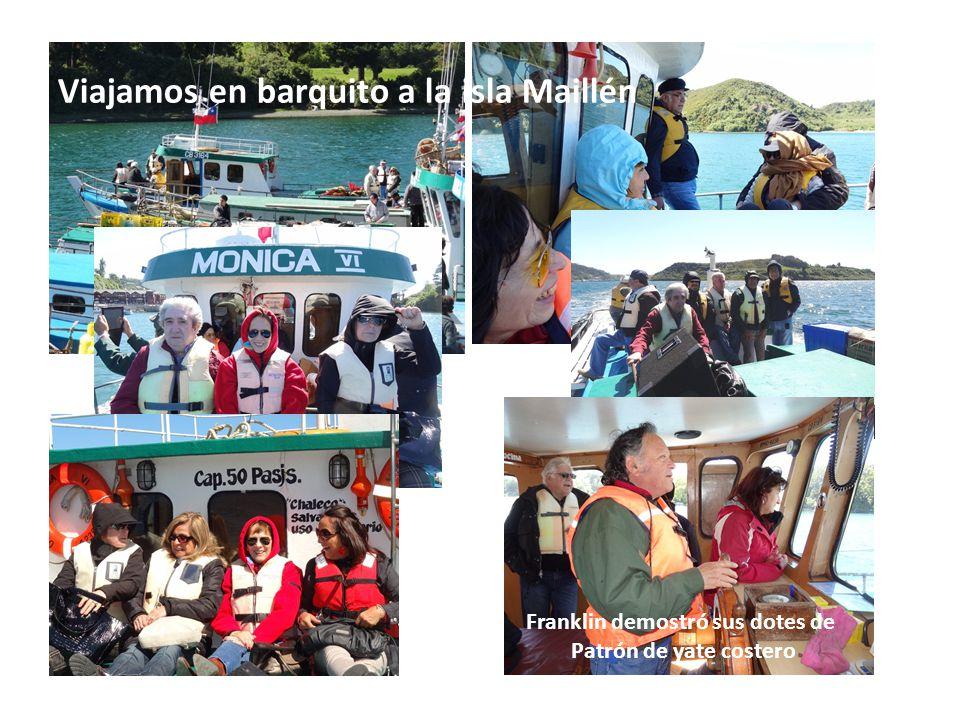 Viajamos en barquito a la isla Maillén Franklin demostró sus dotes de Patrón de yate costero