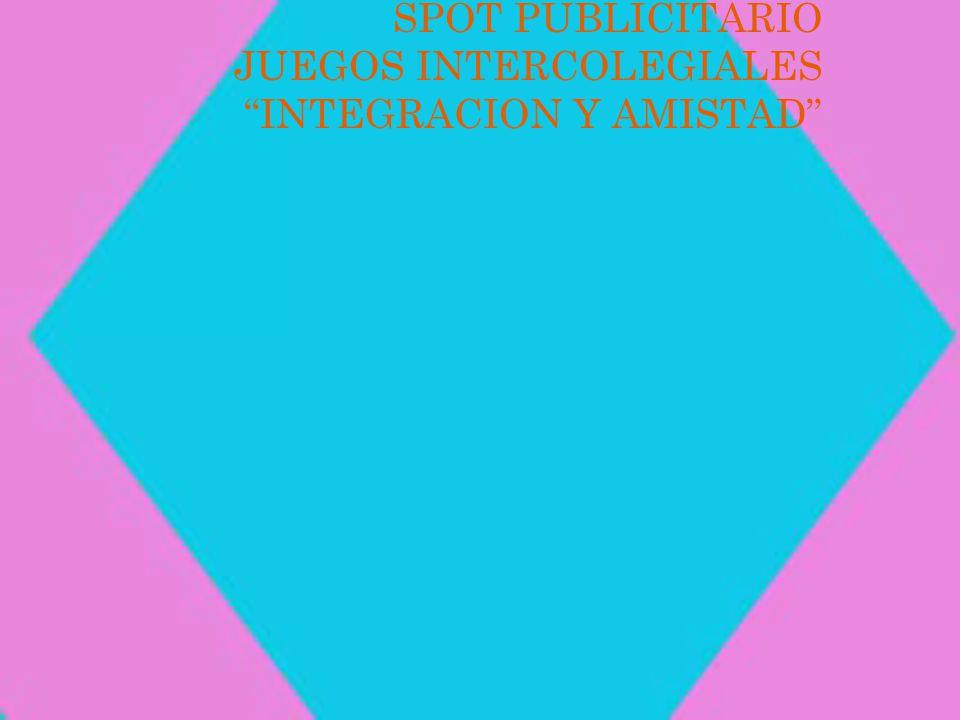 SPOT PUBLICITARIO JUEGOS INTERCOLEGIALES INTEGRACION Y AMISTAD