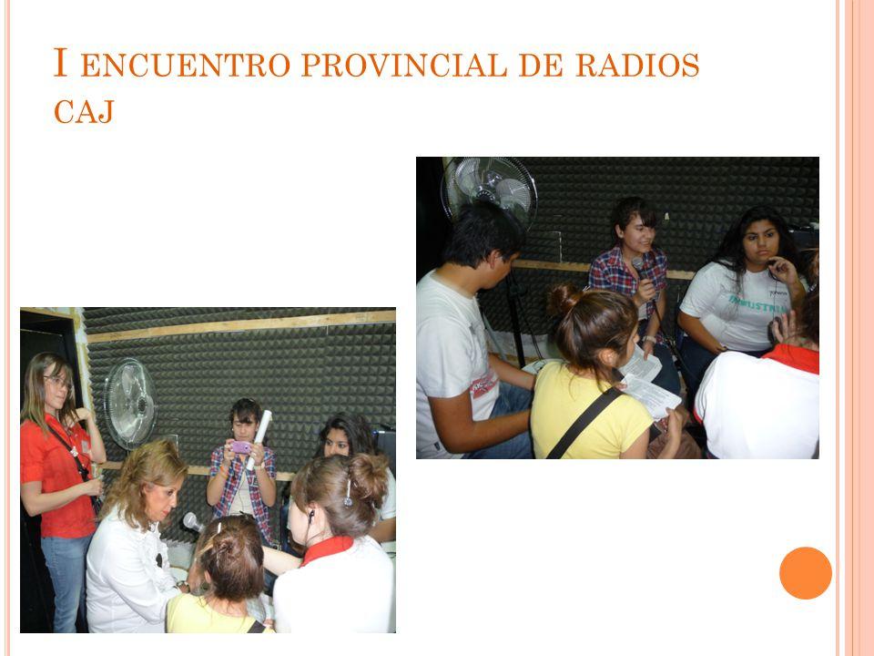 I ENCUENTRO PROVINCIAL DE RADIOS CAJ