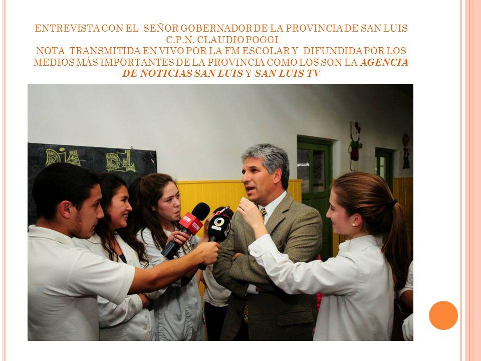 ENTREVISTA CON EL SEÑOR GOBERNADOR DE LA PROVINCIA DE SAN LUIS C.P.N.
