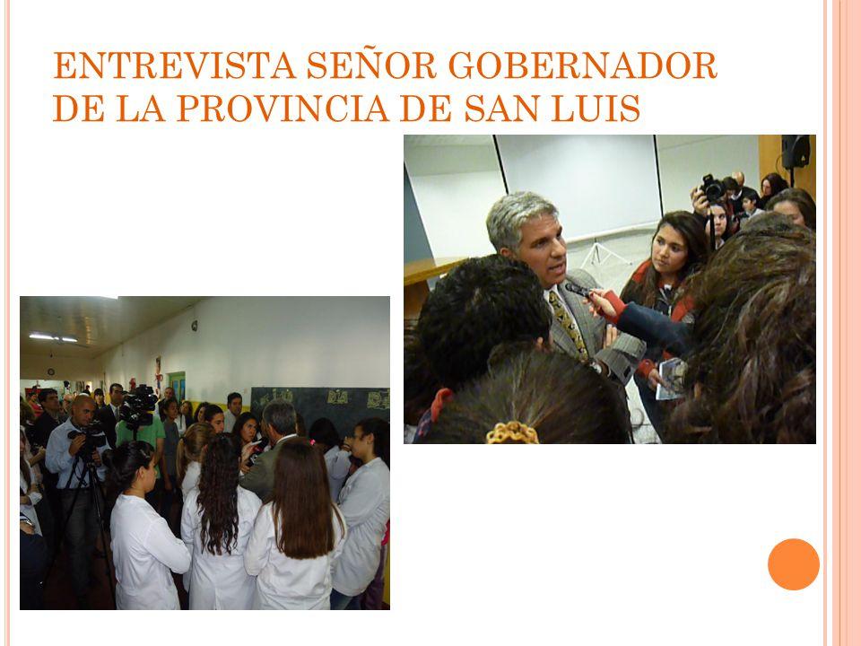 ENTREVISTA SEÑOR GOBERNADOR DE LA PROVINCIA DE SAN LUIS