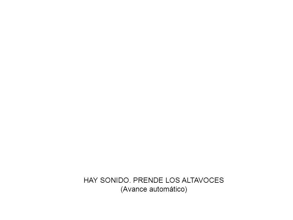 HAY SONIDO. PRENDE LOS ALTAVOCES (Avance automático)