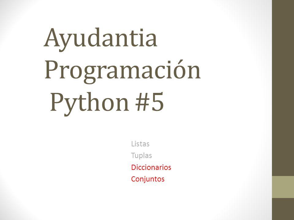 Ayudantia Programación Python #5 Listas Tuplas Diccionarios Conjuntos
