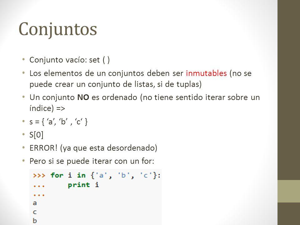 Conjuntos Conjunto vacío: set ( ) Los elementos de un conjuntos deben ser inmutables (no se puede crear un conjunto de listas, si de tuplas) Un conjun